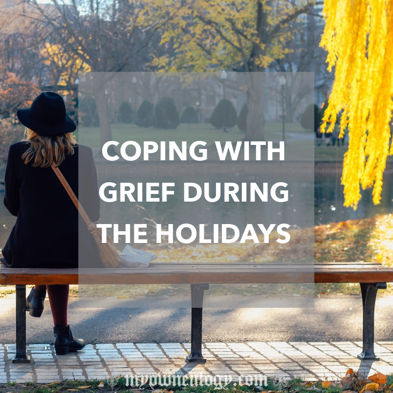 Coping With Grief During The Holidays via @MyOwnEulogy