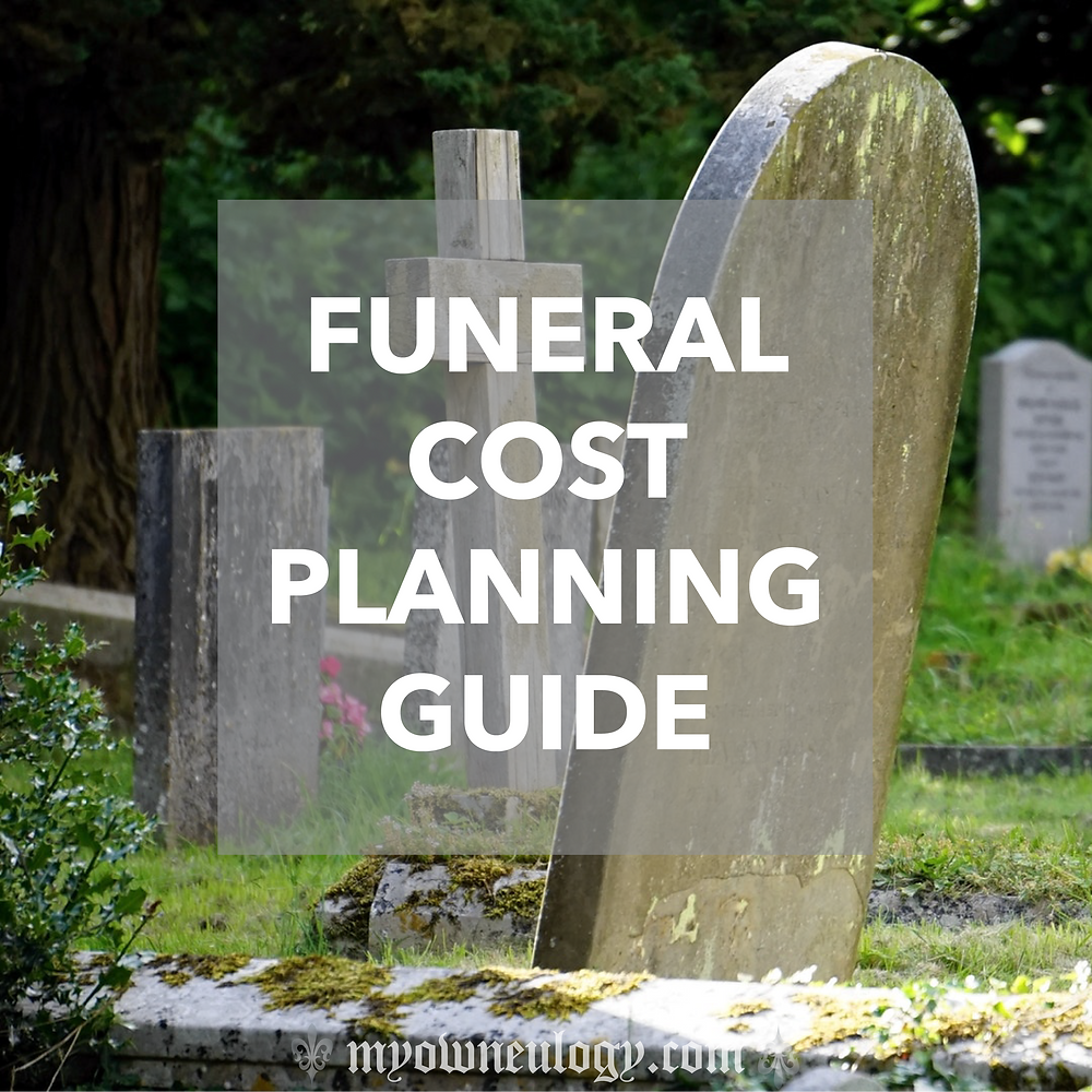 Funeral Cost Planning Guide via @MyOwnEulogy