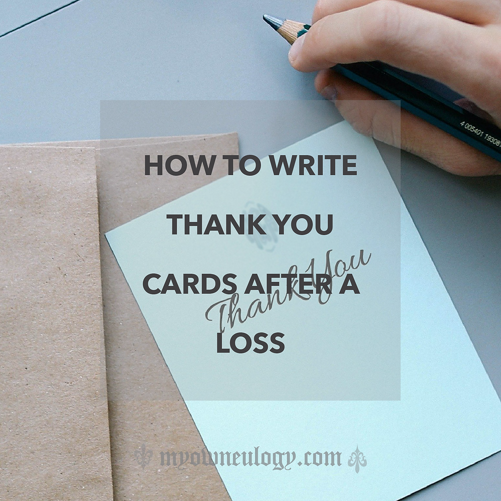 How To Write Thank You Cards After A Funeral via @MyOwnEulogy