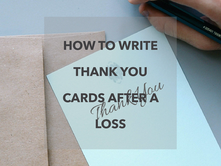 How To Write A Thank You Card After A Loss