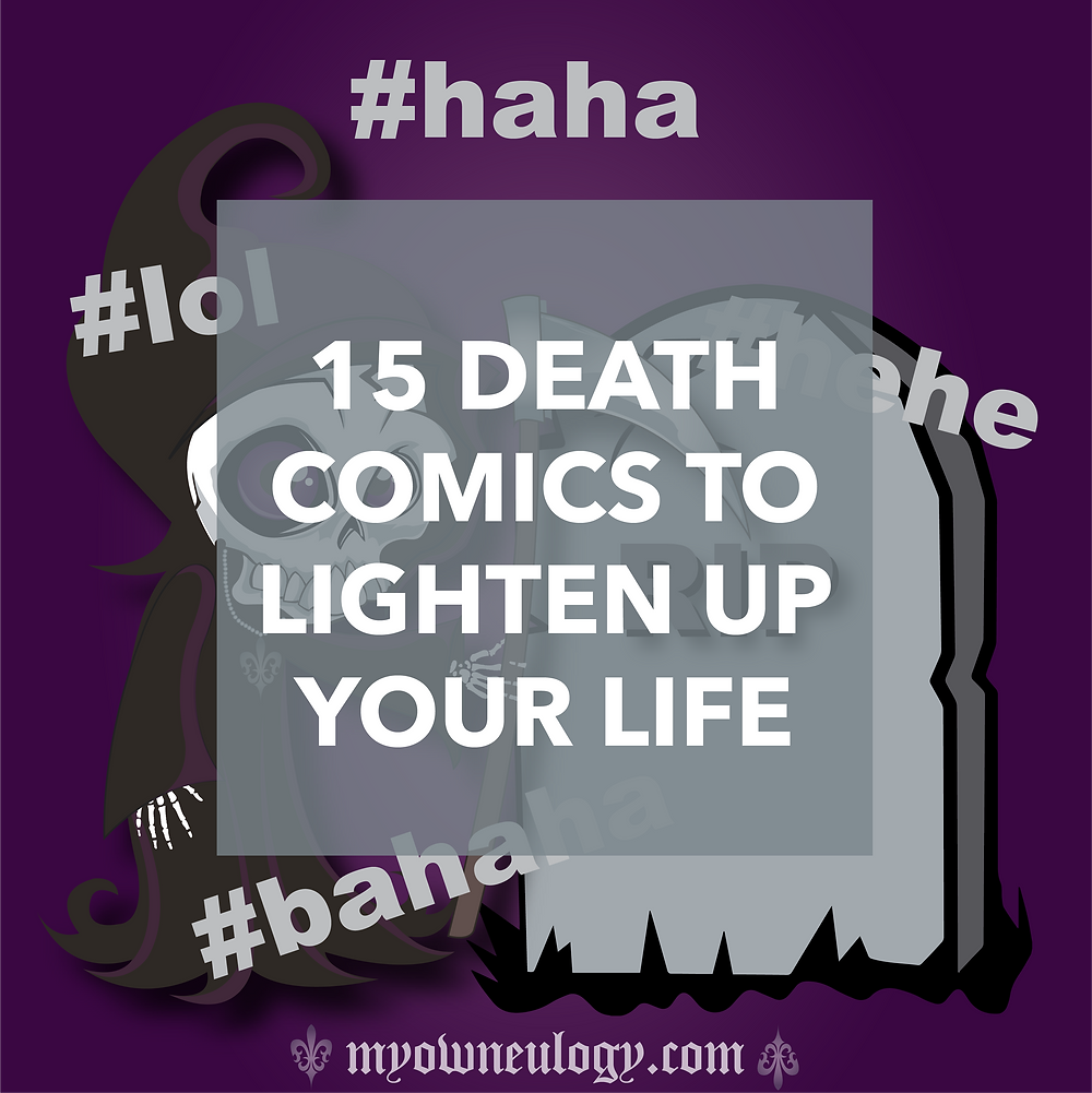 15 Death Comics To Lighten Up Your Life by @MyOwnEulogy