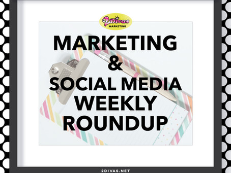 Social Media And Digital Marketing Weekly Roundup