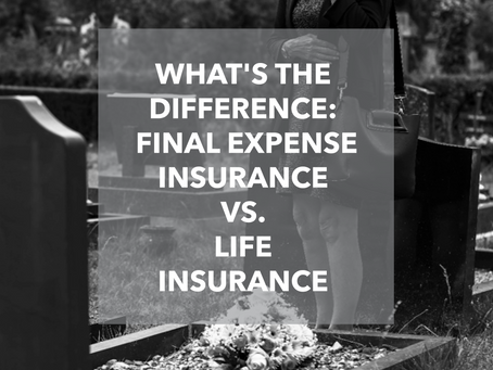 What's the Difference? Final Expense Insurance vs. Life Insurance