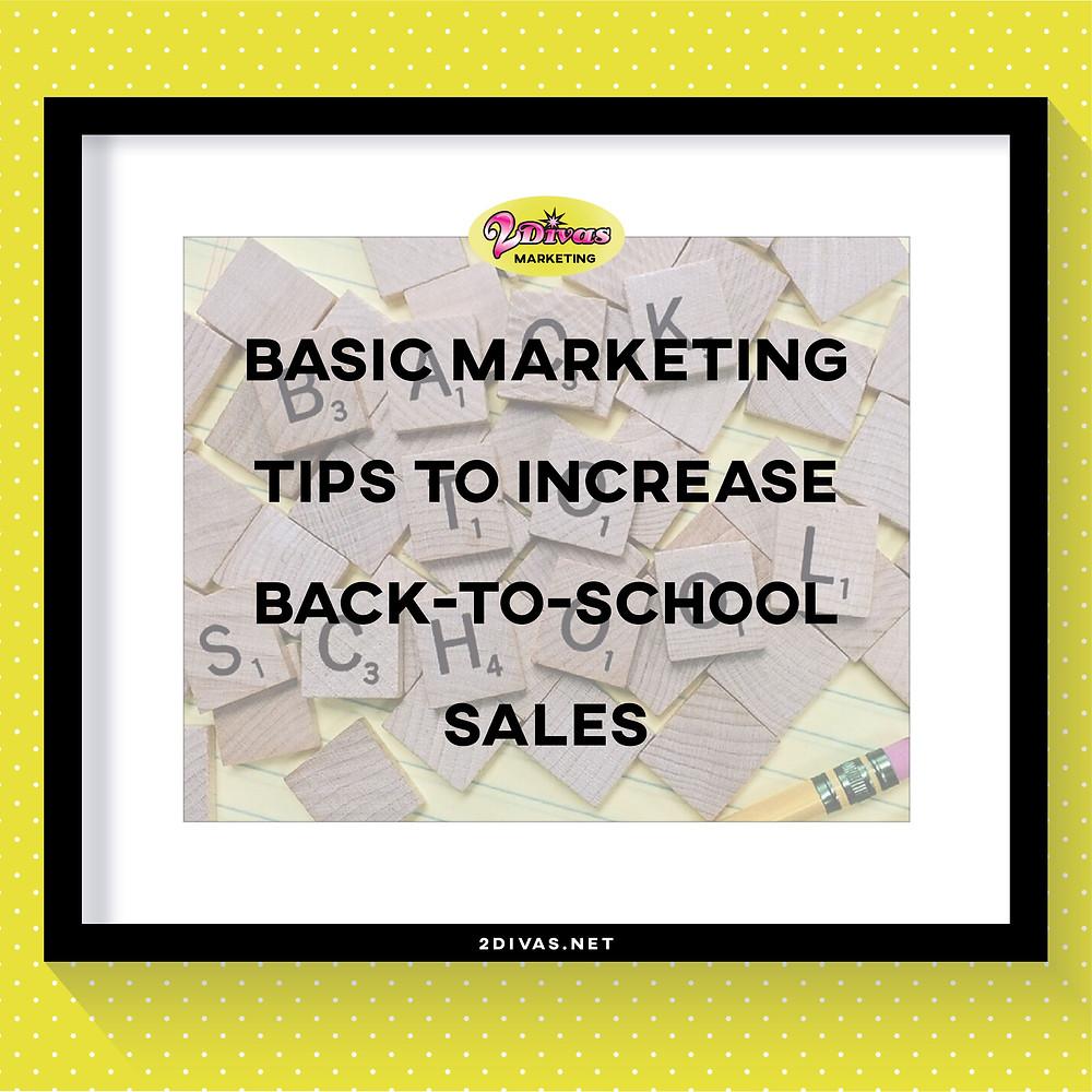 Basic Marketing Tips For Back-to-school via @2DivasMarketing