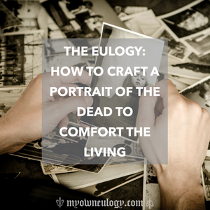 How to write a eulogy via @MyOWnEulogy
