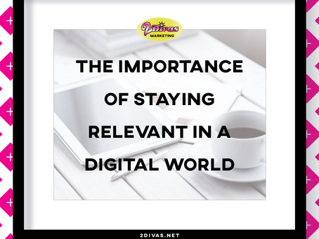 The Importance of Staying Relevant in a Digital World