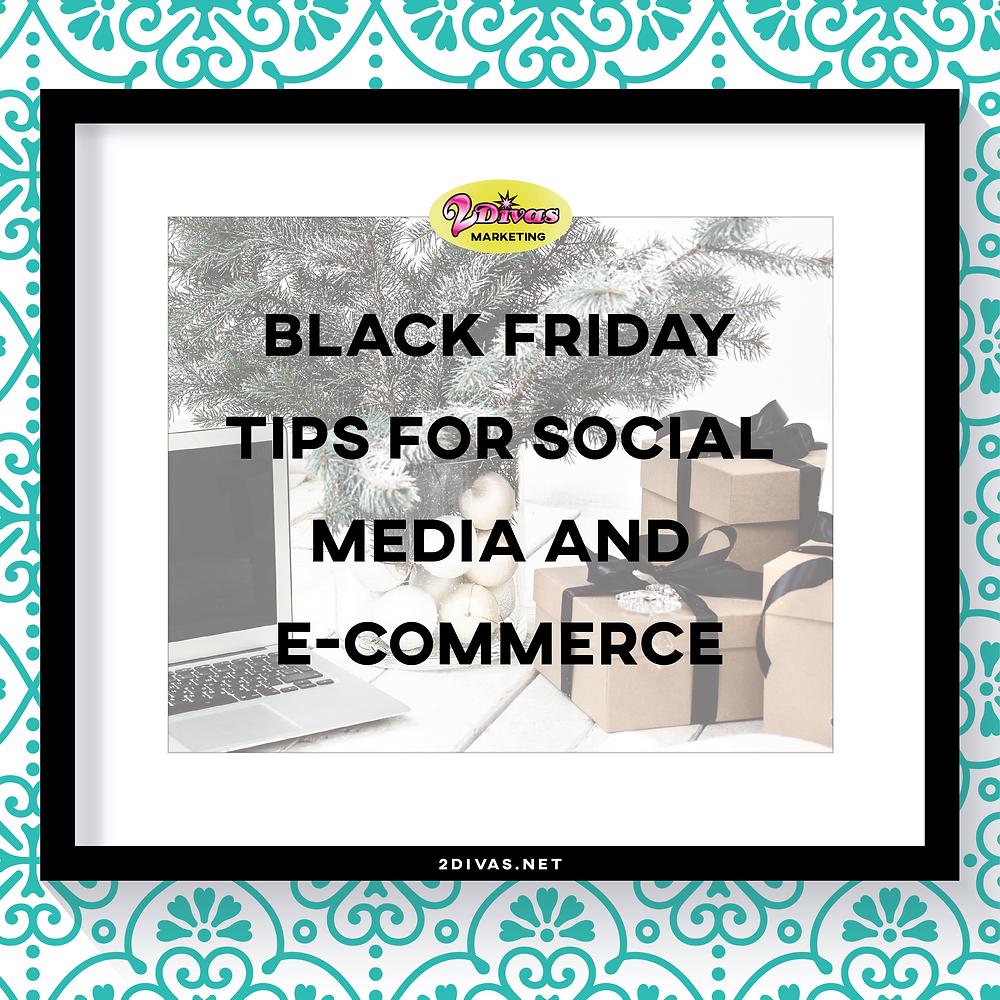 Black Friday Tips For Social Media and E-Commerce via @2DivasMarketing
