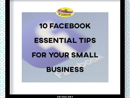 Facebook For Small Business: 10 Essential Tips