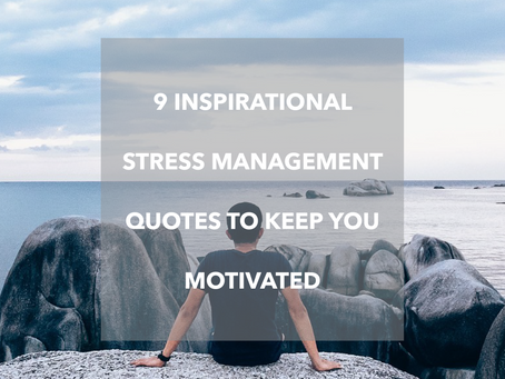 9 Inspirational Stress Management Quotes to Keep You Motivated