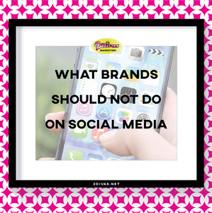 What brands shouldn't do on social media via @2DivasMarketing