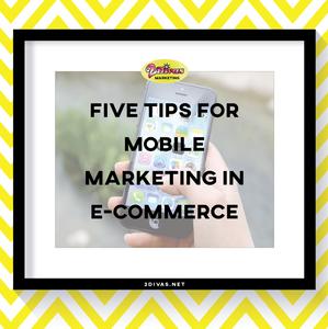 5 Tips for Mobile Marketing in E-Commerce via @2DivasMarketing