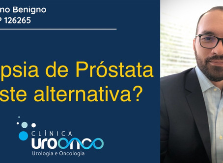 Existe alternativa para a biópsia de próstata?