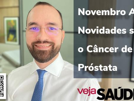Novembro Azul: 6 novidades sobre o câncer de próstata em 2020 - Entrevista à Veja Saúde