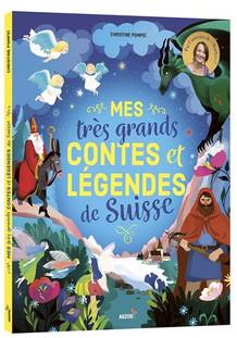 Mes très grands contes et légendes de la Suisse 2020
