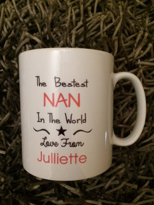 The bestest NAN in the world mug & personalise