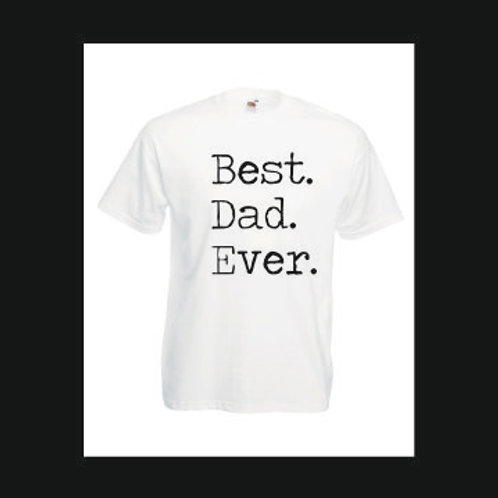 Best Dad Ever Men's t shirt perfect gift for Father's Day / Birthday / Christmas