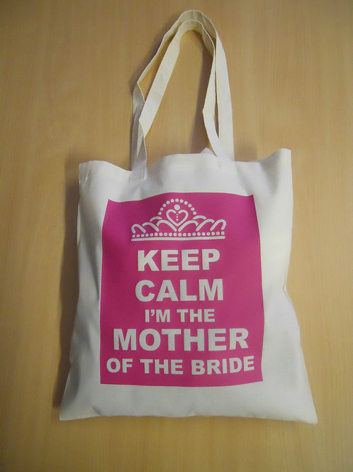 KEEP CALM I'm THE MOTHER OF THE BRIDE cotton shoulder bag wedding