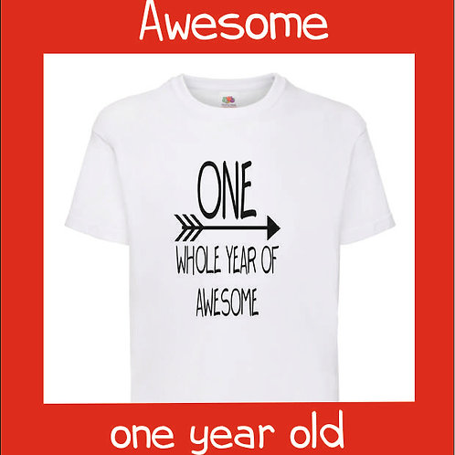 One whole year of awesome white t shirt with choice of colour print