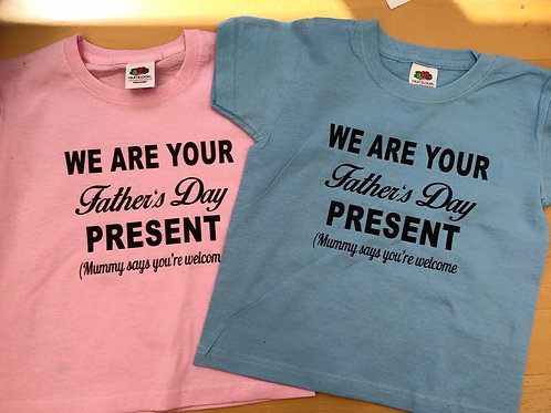We are / I am your Father's Day Present funny t shirt