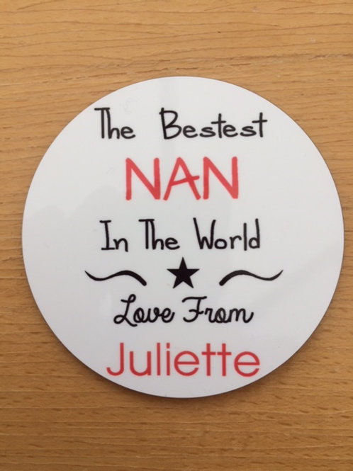 The Bestest NAN In The World Coaster & personalise with a name of your choice