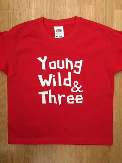 Young Wild and Three fun t shirt for a 3 year old