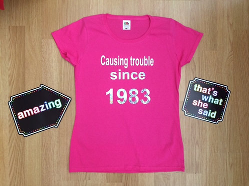 Lady Fit T Fuschia Pink T Shirt Causing trouble since (year of birth) in sparkle