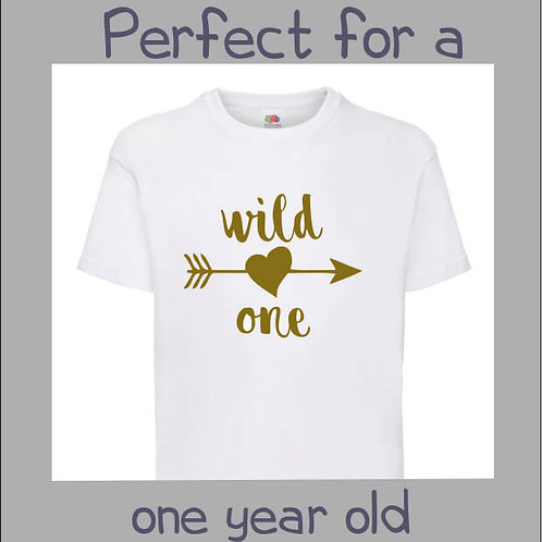 Wild one white t shirt with choice of colour print