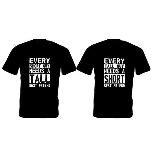 Every short guy needs a tall best friend T shirt buy one / both