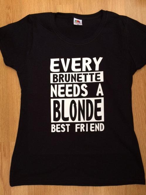 Every blonde / brunette  needs a blonde / brunette best friendt shirt