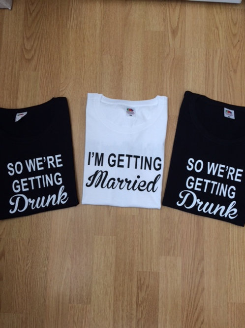 I'm getting married / So We're getting drunk lady fit or unisex t shirt hen