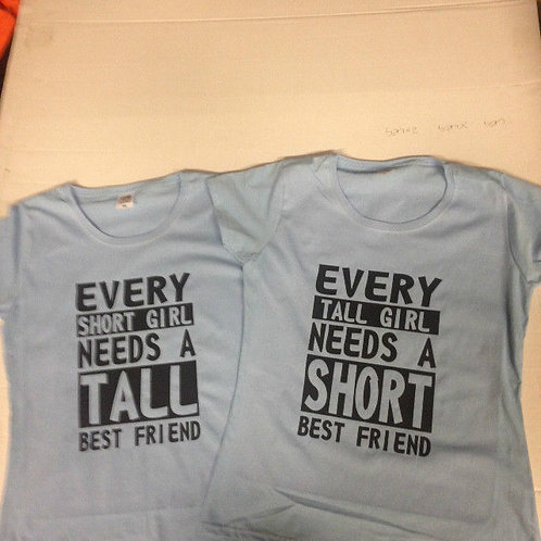 Every short girl needs a tall best friend lady fit T shirt buy one or buy both