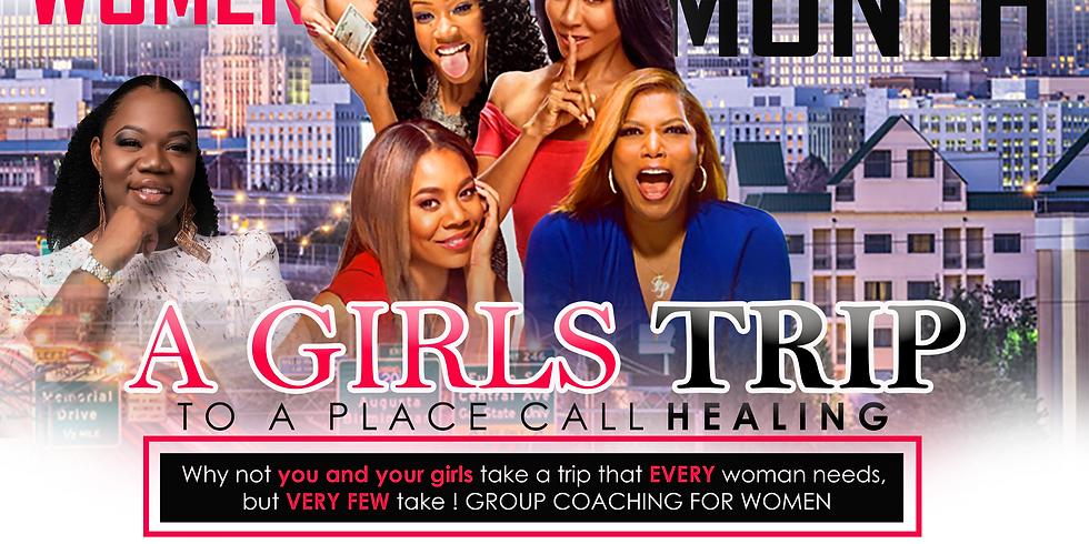 """A Girls Trip"" To A Place Call HEALING"