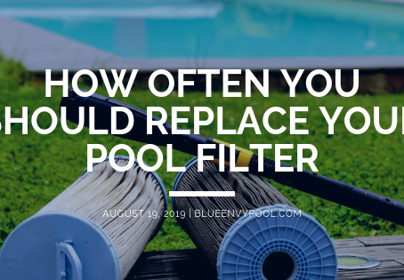 How Often You Should Replace Your Pool Filter
