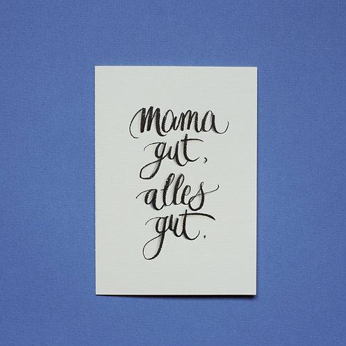 """mama gut, alles gut"" - Karte"