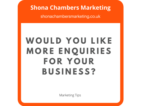 Would you like more enquiries for your business?