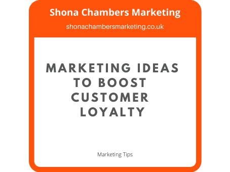 Marketing ideas to boost customer loyalty