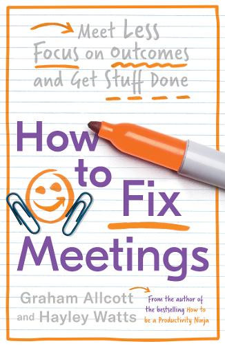A marker pen (orange) hovers over the words How To Fix Meetings, where Fix has been underlined by the highlighting pen. A smiley face and a couple of paper clips sits under the word How.
