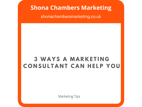 3 Ways A Marketing Consultant Can Help