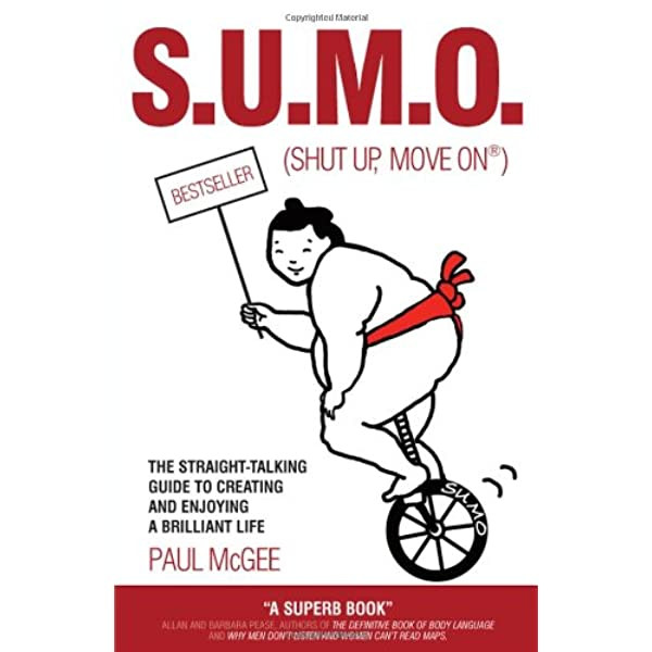 The word S.U.M.O spelled out with a dot in between each letter, written in red (Shut Up, move On) With a sumo wrestler riding a one wheel cycle holds the sign that says bestsller.