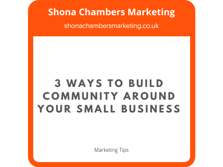 3 ways to build community around your small business