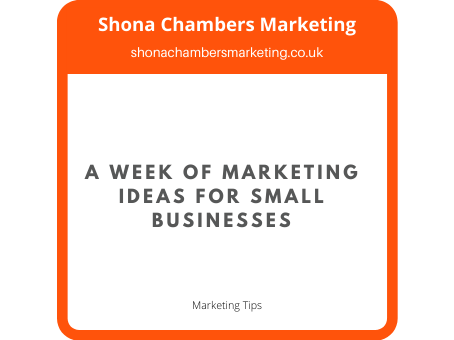 A Week Of Marketing Ideas For Small Businesses