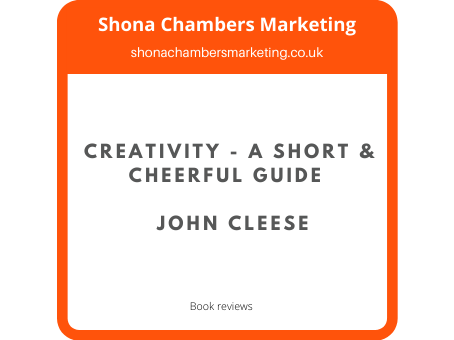 Creativity - A Short & Cheerful Guide - John Cleese