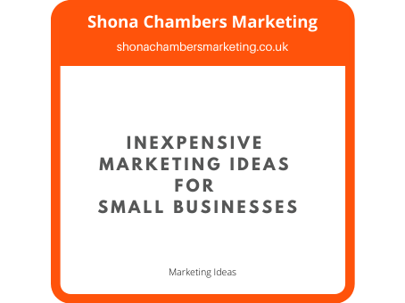 Inexpensive Marketing Ideas For Small Businesses