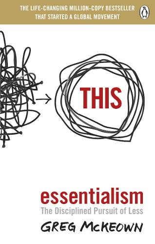White book with squiggles on one side pointing to a circle with the word This in red lettering. Below on a white background the words Essentialism The Disciplined Pursit of Less Greg Mckeown