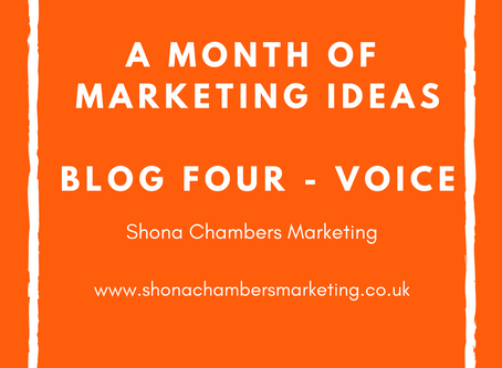 Week Four: A month's worth of marketing ideas. Focusing on Voice.