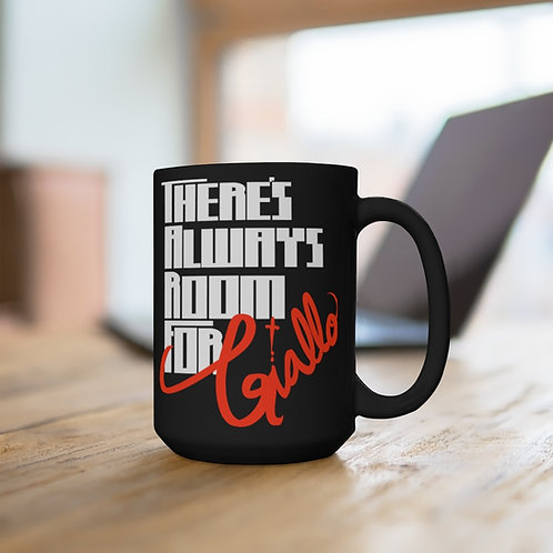 There's Always Room for Giallo | Black Mug (15oz)