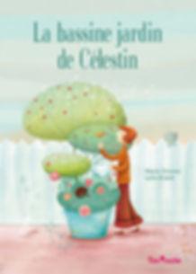 La Bassine jardin de Célestin, editions Tom'poche