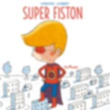 Super Fiston, editions Tom'poche