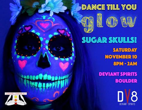 Dance Till You Glow - Sugar Skulls 2018.