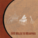 500 Miles to Memphis